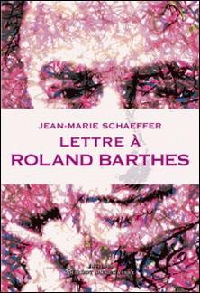 Lettre à Roland Barthes-Jean-Marie Schaeffer
