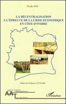 La décentralisation à l'épreuve de la crise économique en Côte d'Ivoire-Trotsky Mel