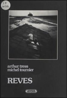 Rêves-A Tress , Tournier