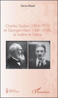 Charles Godon (1854-1923) et Georges Villain (1881-1938), - le maître et l'élève-Riaud Xavier
