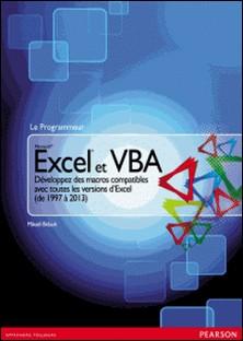 Excel 2013 et VBA - Développez des macros compatibles avec toutes les versions d'Excel (de 1997 à 2013)-Mikaël Bidault