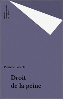 Droit de la peine. 2ème édition mise à jour-Pierrette Poncela