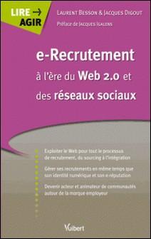 e-Recrutement à l'ère du Web 2.0 et des réseaux sociaux-Laurent Besson , Jacques Digout