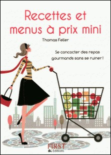 Recettes et menus à prix mini-Thomas Feller-Girod