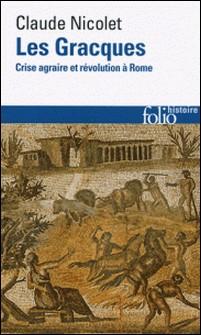 Les Gracques - Crise agraire et révolution à Rome-Claude Nicolet