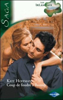 Coup de foudre à Boston - Saga Les irlandais, tome 6-Kate Hoffmann