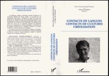 Contacts de langues, contacts de cultures, créolisation - Mélanges offerts à Robert Chaudenson...-Didier de Robillard , Collectif , Marie-Christine Hazaël-Massieux
