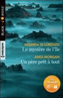 Le mystère de l'île - Un père prêt à tout-Melinda Di Lorenzo , Angi Morgan