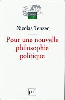 Pour une nouvelle philosophie politique - De la philosophie à l'action et retour 1-Nicolas Tenzer