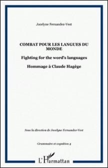 Combat pour les langues du monde - Hommage à Claude Hagège-Jocelyne Fernandez-Vest