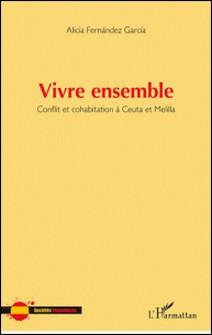 Vivre ensemble - Conflit et cohabitation à Ceuta et Melilla-Alicia Fernandez Garcia