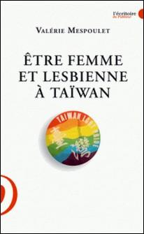 Etre femme et lesbienne à Taiwan-Valérie Mespoulet