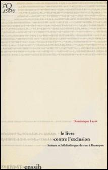 Le Livre contre l'exclusion : Lecture et bibliothèque de rue à Besançon-Dominique Layat