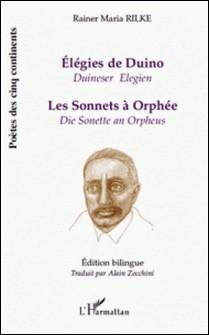 Elégies de Duino. Les sonnets à Orphée-Rainer Maria Rilke