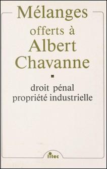 Mélanges offerts à A. Chavanne : droit pénal propriété industrielle-Collectif