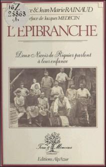 L'Épibranche : deux niçois de Riquier parlent à leur enfance-Maurice Rainaud , Jean-Marie Rainaud