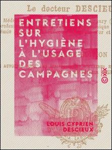 Entretiens sur l'hygiène à l'usage des campagnes-Louis Cyprien Descieux