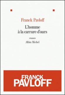 L'Homme à la carrure d'ours-Franck Pavloff , Franck Pavloff