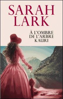À l'ombre de l'arbre Kauri-Sarah Lark