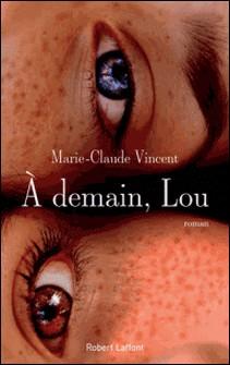 A demain, Lou-Marie-Claude Vincent