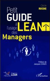Petit guide Lean à l'usage des managers-Cécile Roche