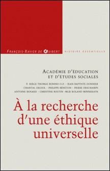 A la recherche d'une éthique universelle-Académie d'éducation et d'étud , François-Xavier de Guibert
