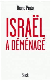 Israël a déménagé-Diana Pinto