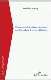 Emergence des valeurs communes aux Européens à travers l'histoire-Rudolf Rezsohazy