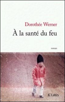 A la santé du feu-Dorothée Werner