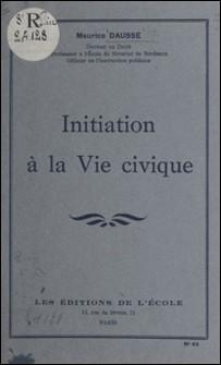 Initiation à la vie civique-Maurice Dausse