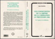 LES COMMUNISTES DE LA DROME DE LA LIBERATION AU PRINTEMPS 1981 : DE L'EUROPE A LA DESILLUSION-Collectif