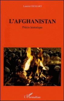 L'Afghanistan - A l'orée des temps du libre jugement, précis historique-Laurent Dessart
