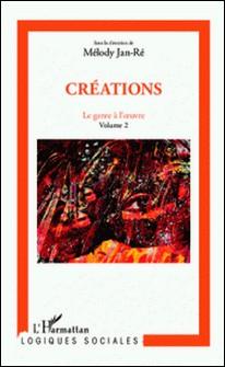 Le genre à l'oeuvre - Volume 2, Créations-Mélody Jan-Ré