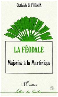 La Féodale - Majorine à la Martinique-Clothilde Themia