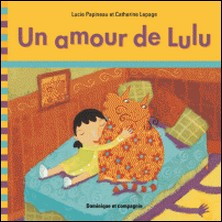 Un amour de Lulu-Catherine Lepage , Lucie Papineau