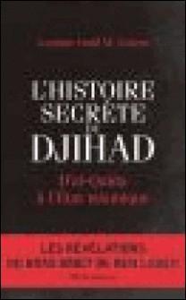 L'Histoire secrète du Djihad - D'al-Qaida à l'Etat islamisque-Lemine Ould M. Salem