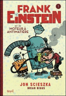 Frank Einstein Tome 1-Jon Scieszka , Brian Biggs