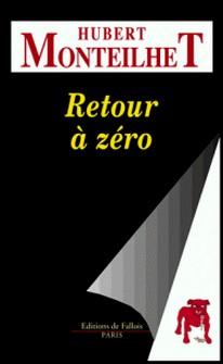 Retour à zéro-Hubert Monteilhet