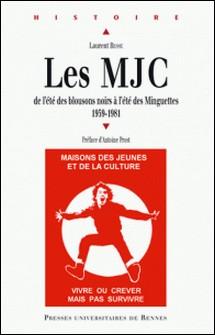 Les MJC 1959-1981 - De l'été des blousons noirs à l'été des Minguettes-Laurent Besse