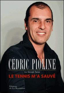 Le tennis m'a sauvé-Cédric Pioline