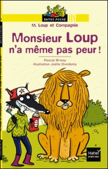 Monsieur Loup n'a même pas peur !-Pascal Brissy