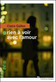 Rien à voir avec l'amour-Claire Gallen