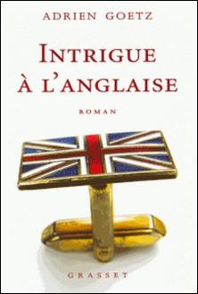 Intrigue à l'anglaise-Adrien Goetz