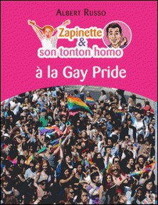 Zapinette et son tonton homo à la Gay Pride-Albert Russo