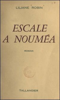 Escale à Nouméa-Liliane Robin