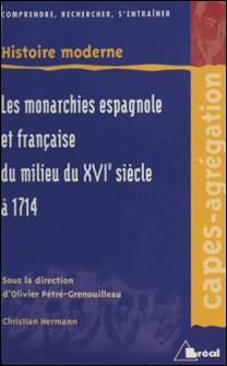 Les monarchies espagnole et française du milieu du XVIème siècle à 1714-Christian Hermann , Olivier Pétré-Grenouilleau