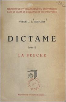Dictame (2) - La Brèche, réquisitoire contre les insolents-Hubert J. A. Simplisse