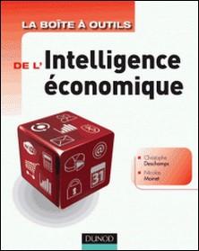 La boîte à outils de l'intelligence économique-Nicolas Moinet , Christophe Deschamps
