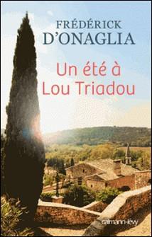Un été à Lou Triadou-Frédérick d'Onaglia