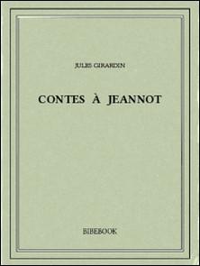 Contes à Jeannot-Jules Girardin